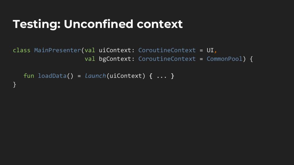 Testing: Unconfined context class MainPresenter...