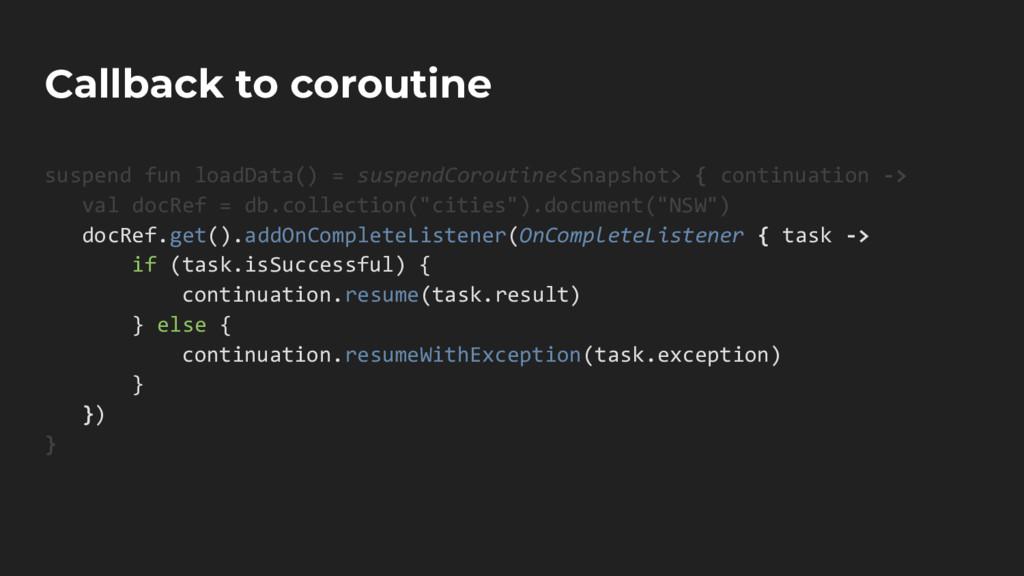 Callback to coroutine suspend fun loadData() = ...
