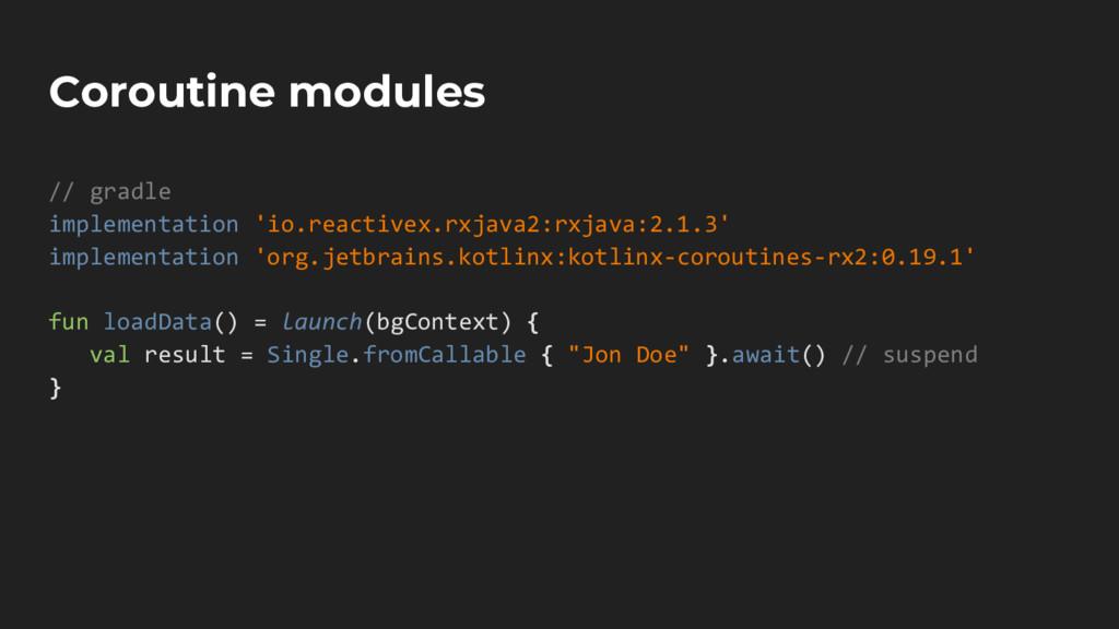 Coroutine modules // gradle implementation 'io....