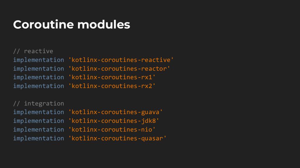 Coroutine modules // reactive implementation 'k...