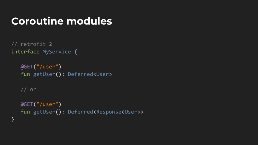 Coroutine modules // retrofit 2 interface MySer...