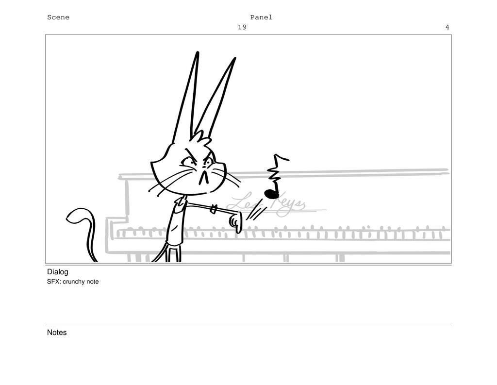Scene 19 Panel 4 Dialog SFX: crunchy note Notes