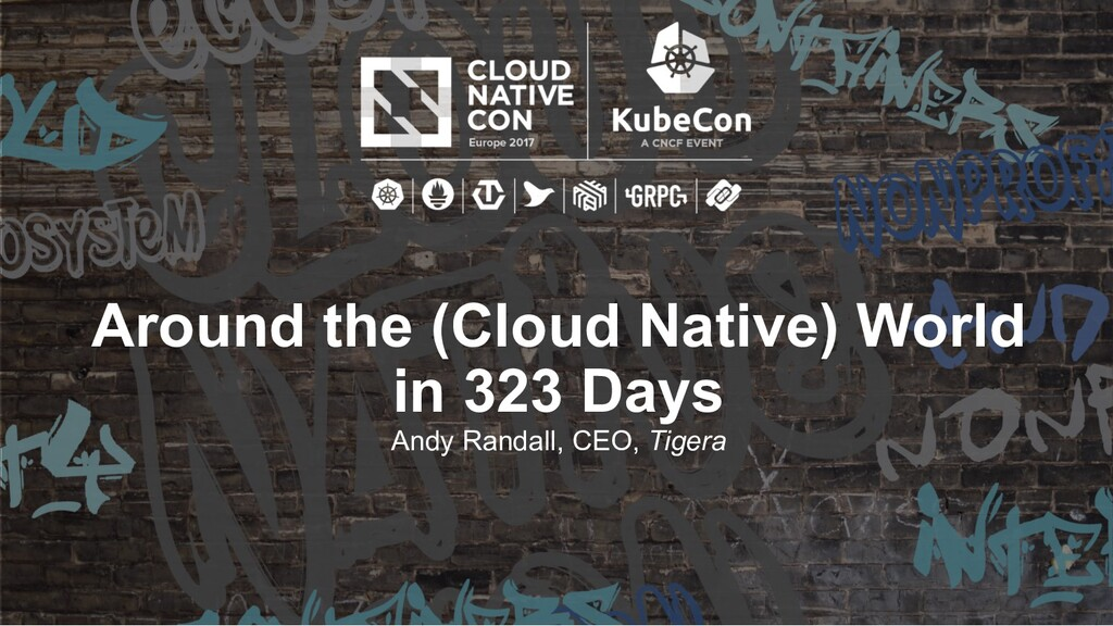 Around the (Cloud Native) World in 323 Days And...
