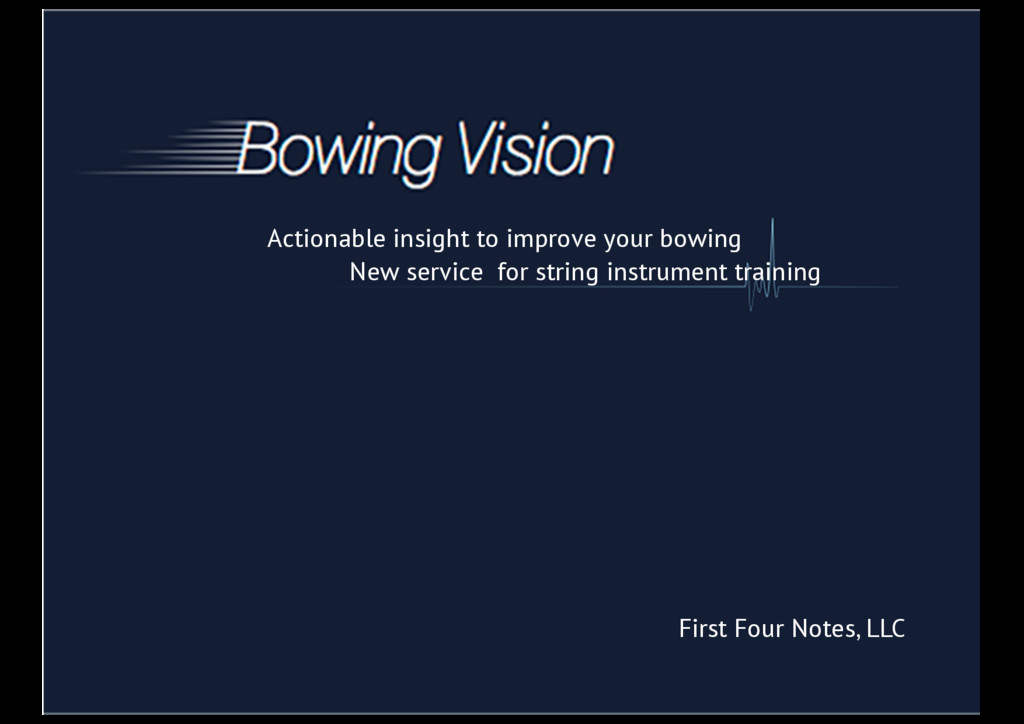 Actionable insight to improve your bowing First...