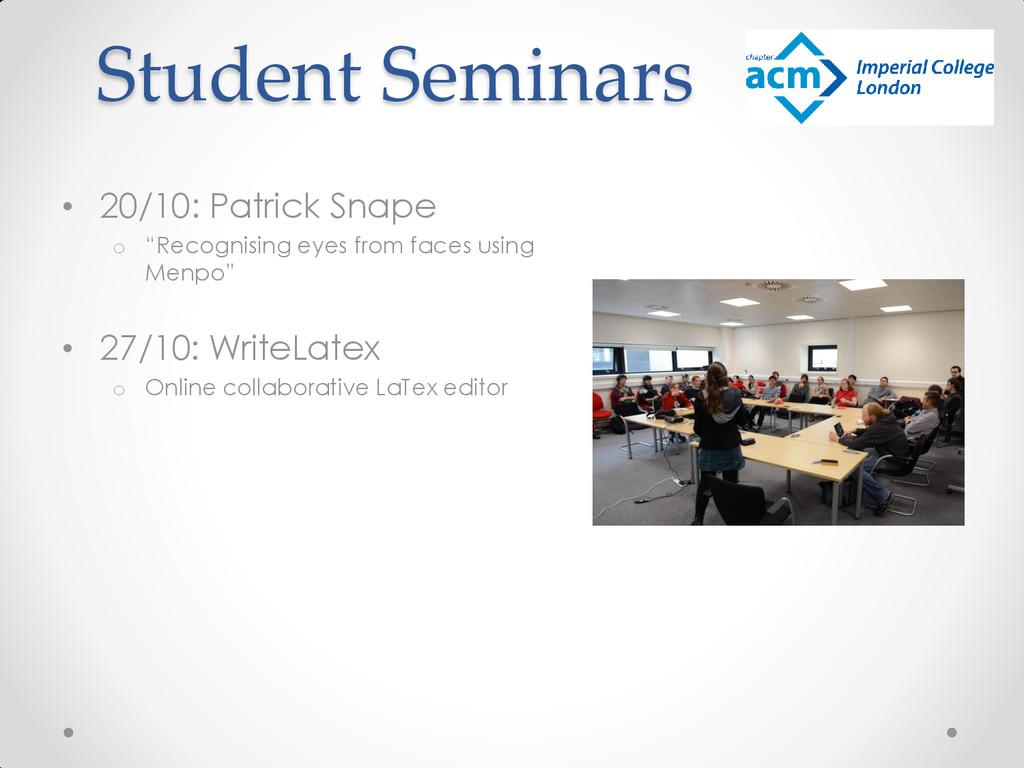 "Student Seminars • 20/10: Patrick Snape o ""Reco..."