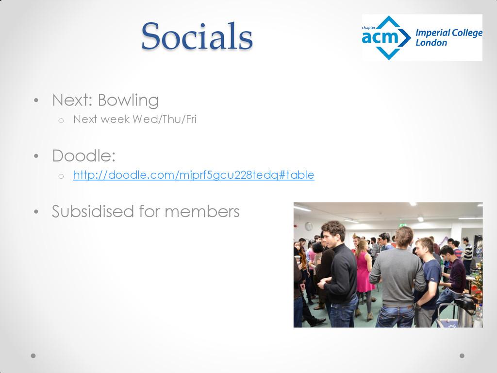 Socials • Next: Bowling o Next week Wed/Thu/Fri...