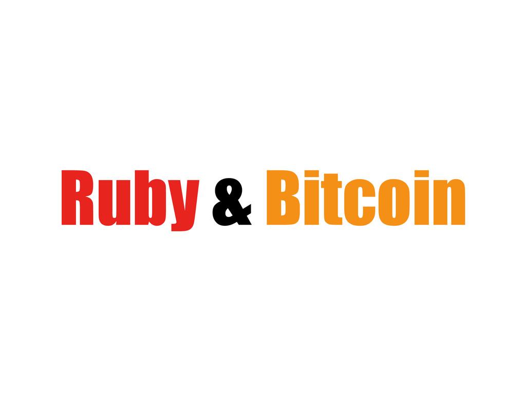 Ruby & Bitcoin
