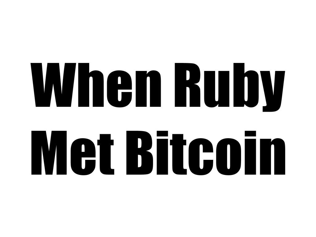 When Ruby Met Bitcoin