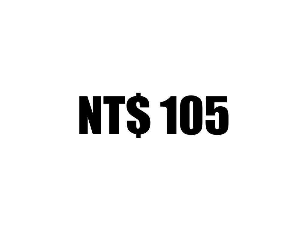 NT$ 105