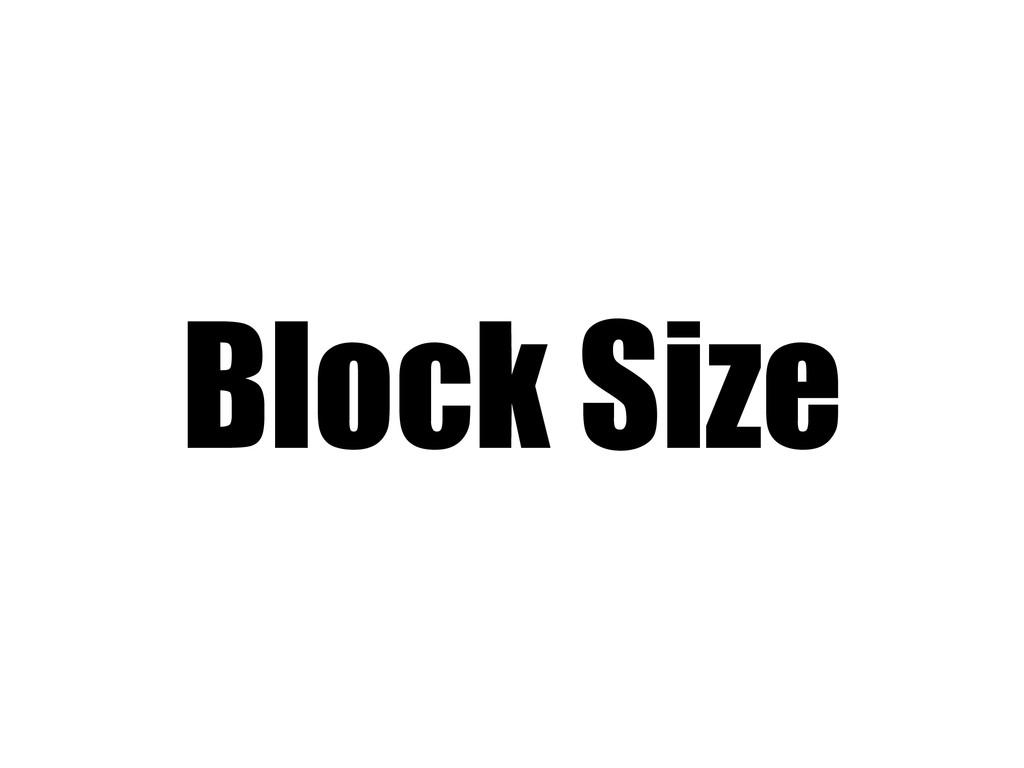 Block Size