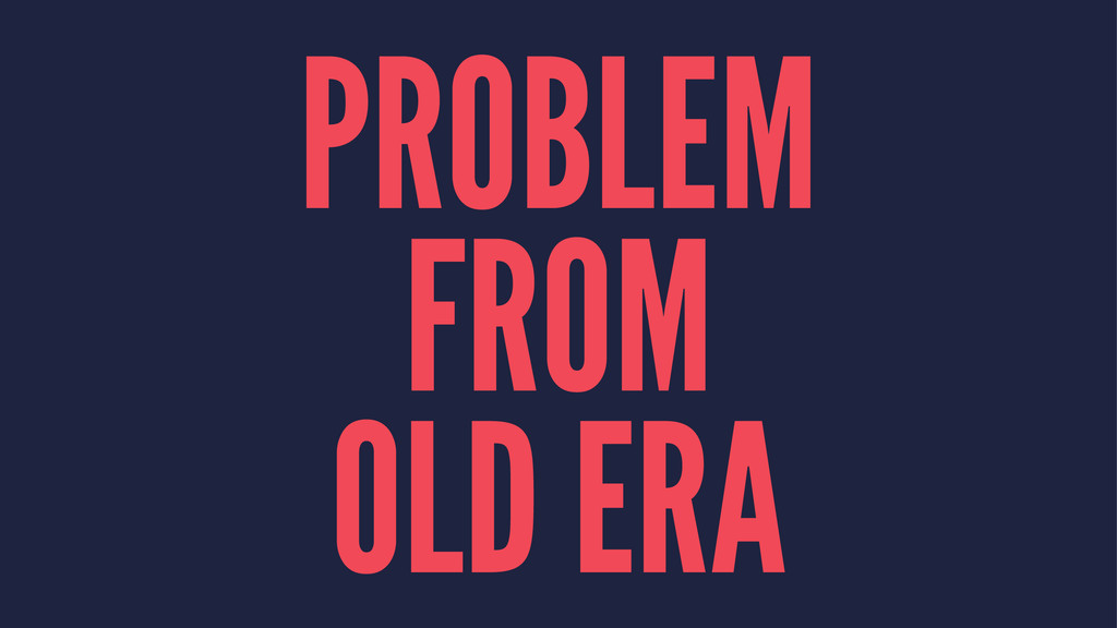 PROBLEM FROM OLD ERA
