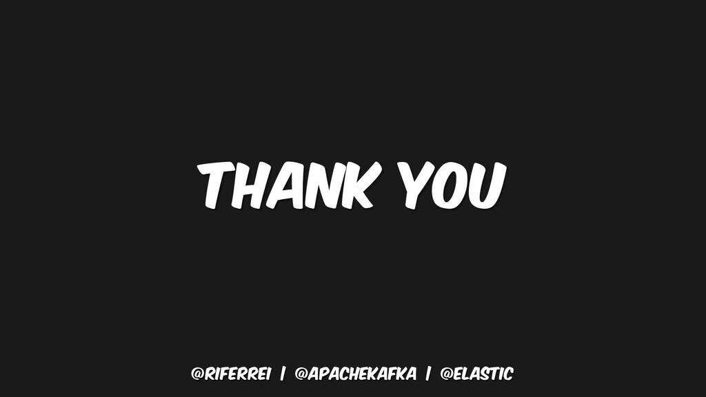 @riferrei   @apachekafka   @elastic Thank you