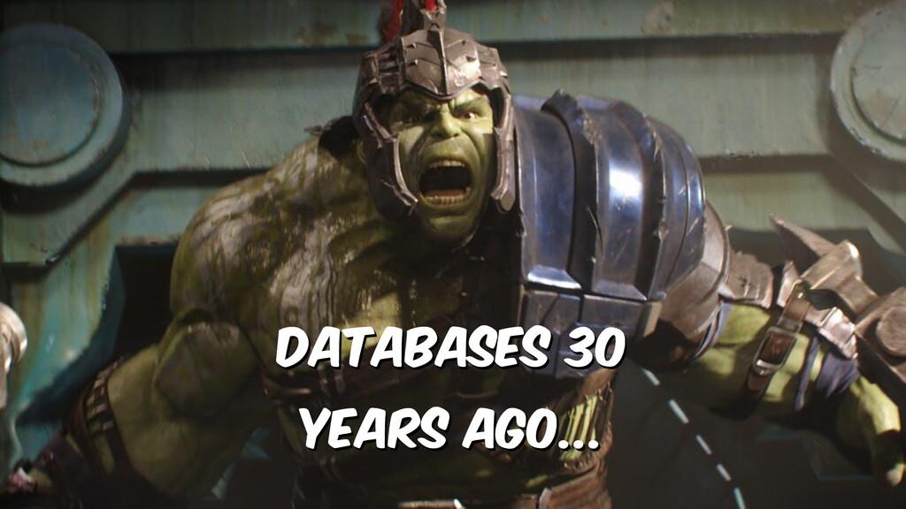 Databases 30 years ago...