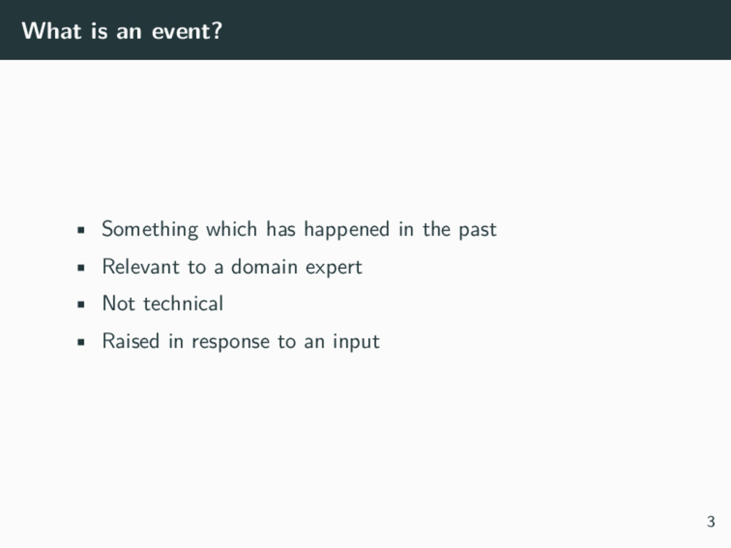 What is an event? • Something which has happene...