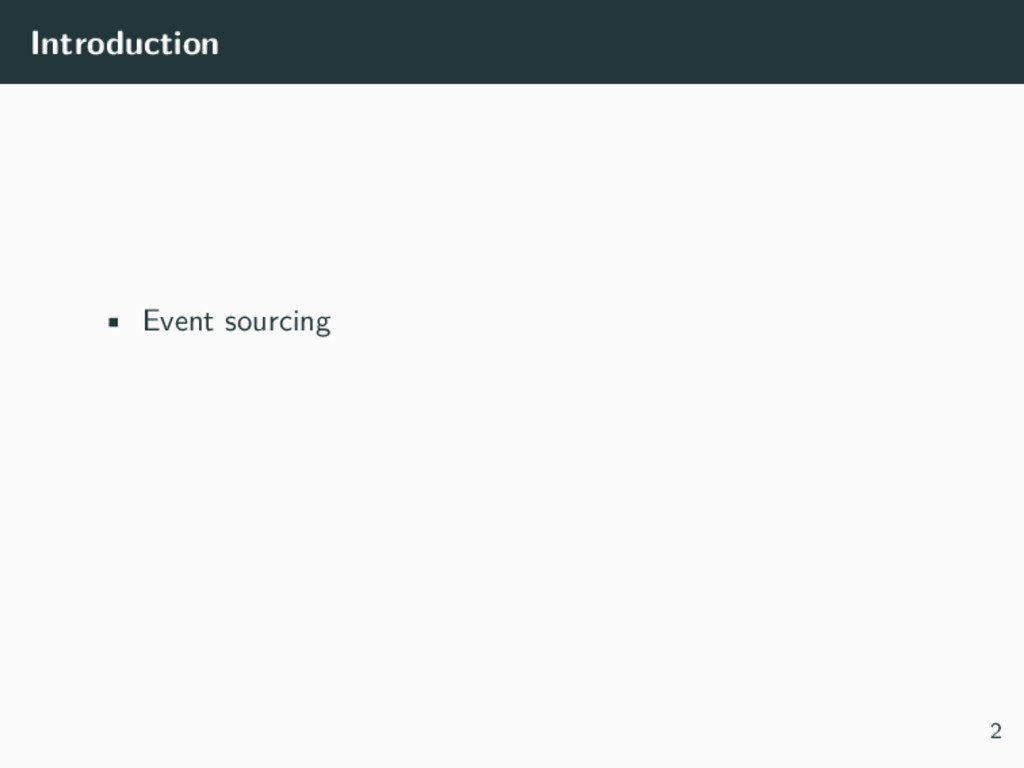 Introduction • Event sourcing 2