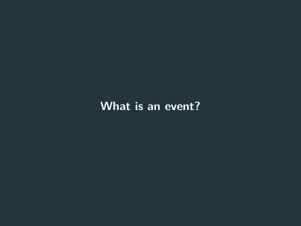 What is an event? 2