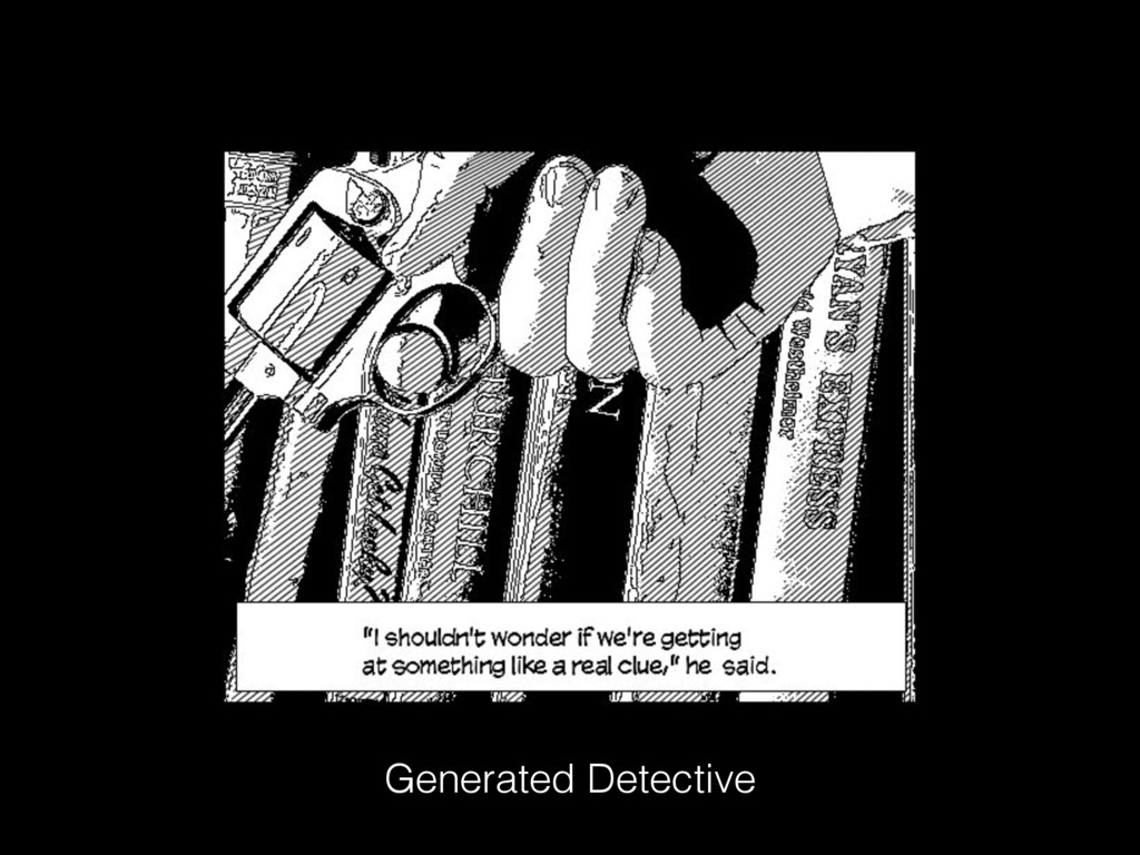 Generated Detective