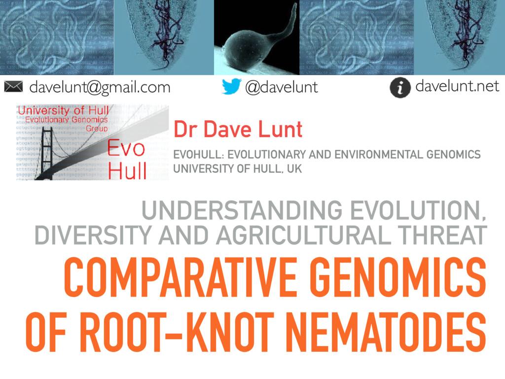 COMPARATIVE GENOMICS OF ROOT-KNOT NEMATODES UND...