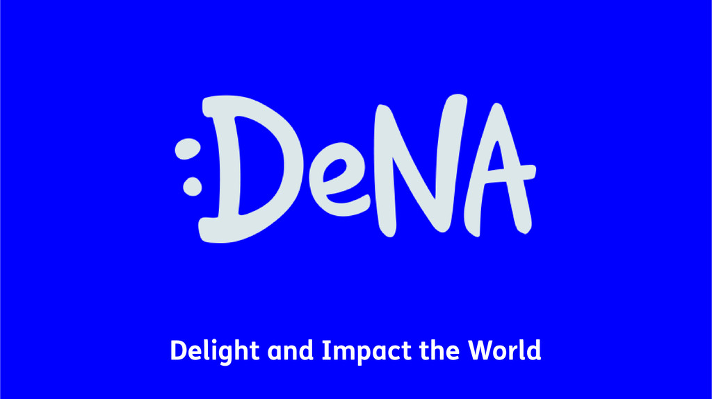 Delight and Impact the World