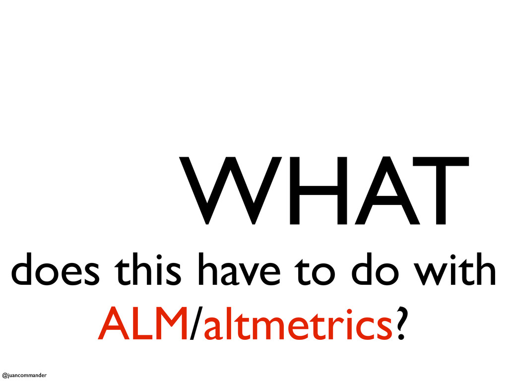 SO WHAT does this have to do with ALM/altmetric...