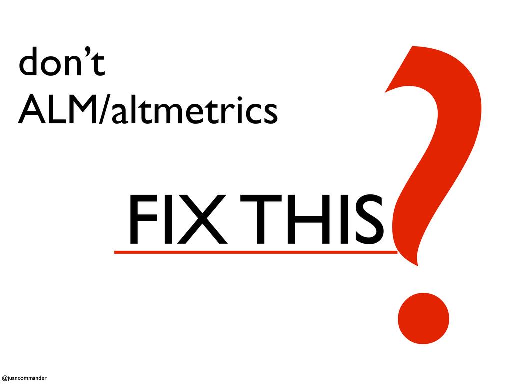 don't ALM/altmetrics FIX THIS ? @juancommander