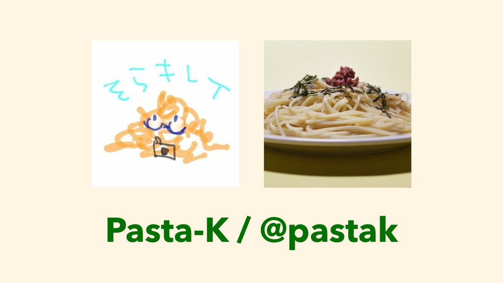 Pasta-K / @pastak