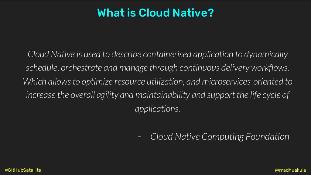 Cloud Native is used to describe containerised ...
