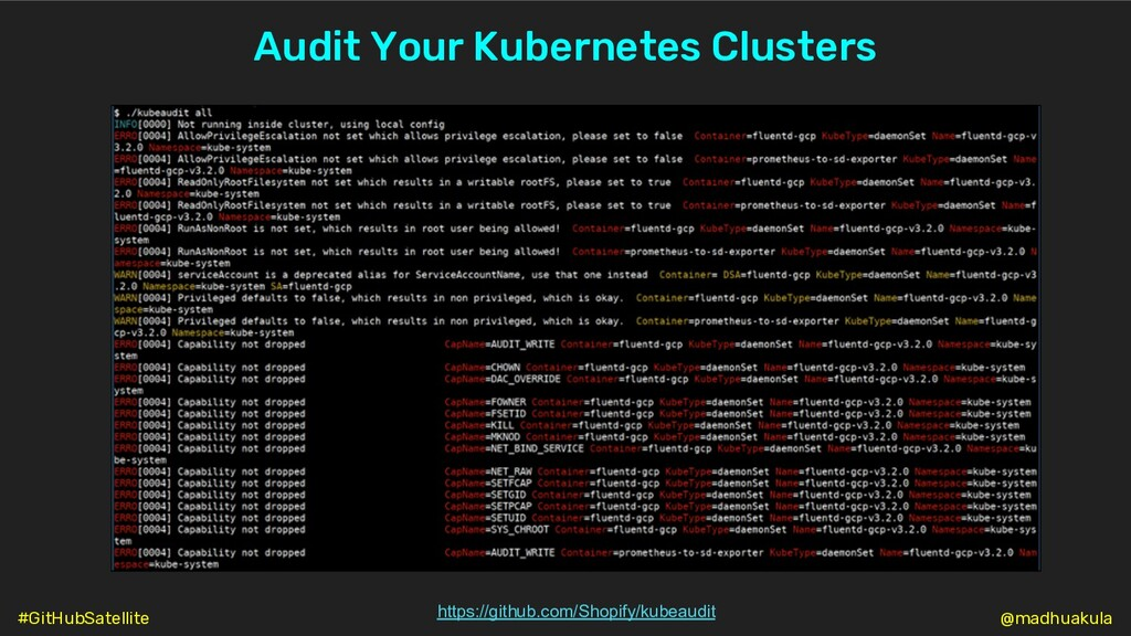 Audit Your Kubernetes Clusters https://github.c...