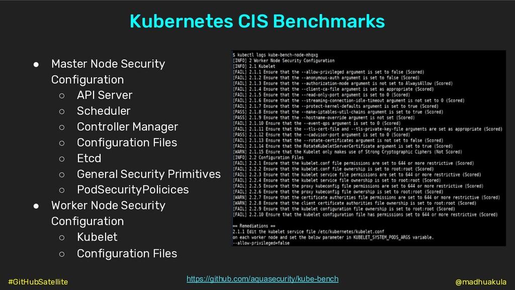 Kubernetes CIS Benchmarks https://github.com/aq...