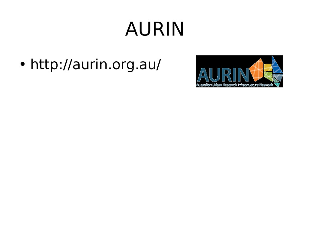 AURIN • http://aurin.org.au/ http://aurin.org.a...