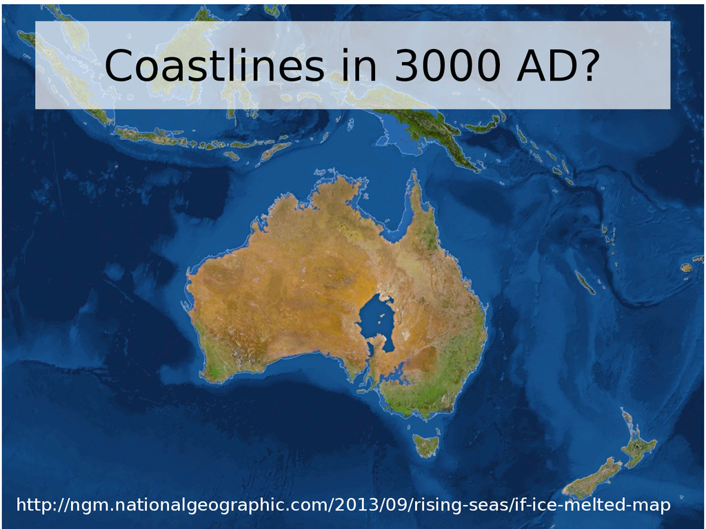 Coastlines in 3000 AD? http://ngm.nationalgeogr...
