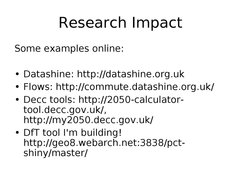 Research Impact Some examples online: • Datashi...