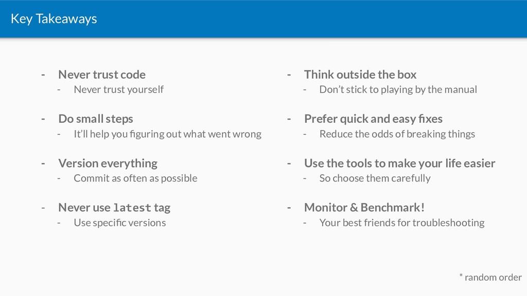 Key Takeaways - Never trust code - Never trust ...