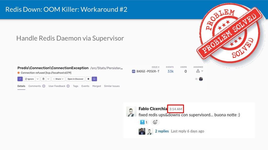 Handle Redis Daemon via Supervisor Redis Down: ...