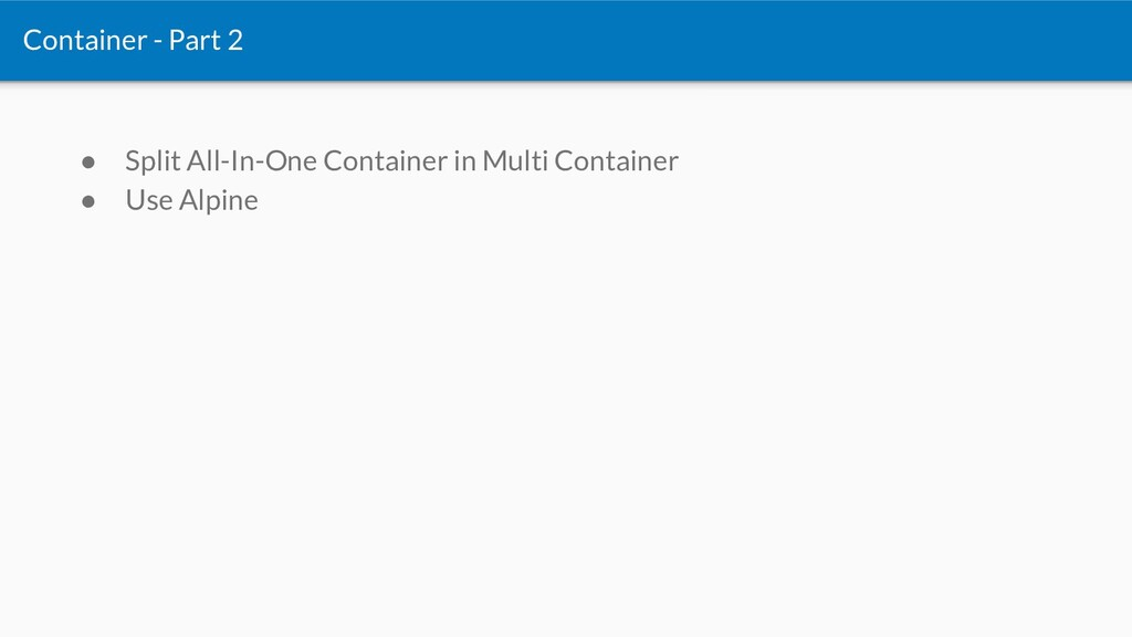 ● Split All-In-One Container in Multi Container...