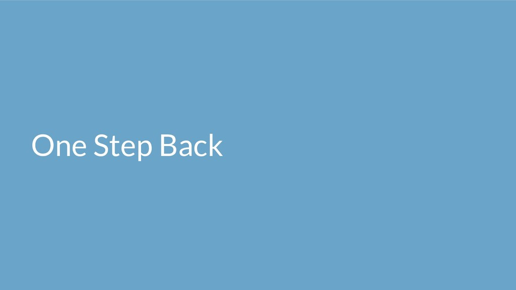 One Step Back