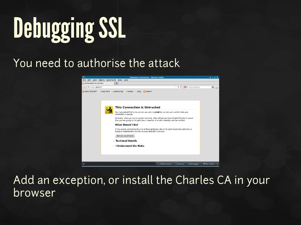 Debugging SSL You need to authorise the attack ...
