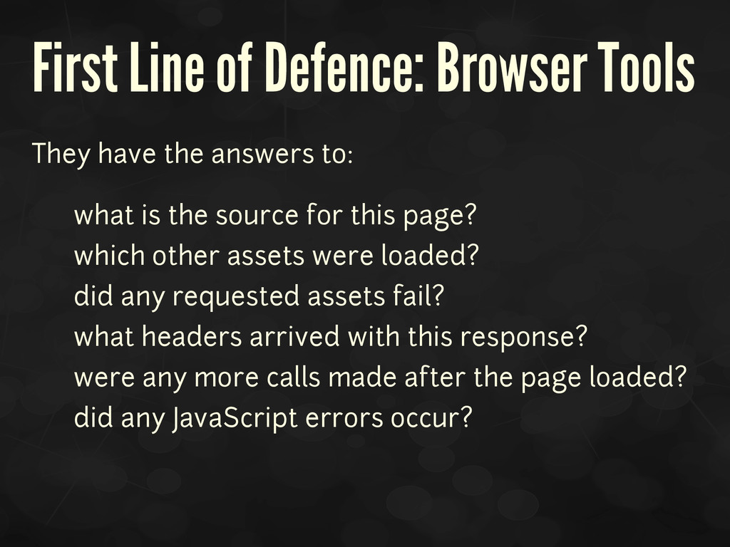 First Line of Defence: Browser Tools They have ...