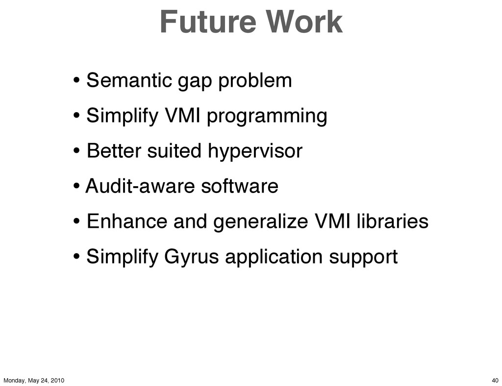 Future Work • Semantic gap problem • Simplify V...