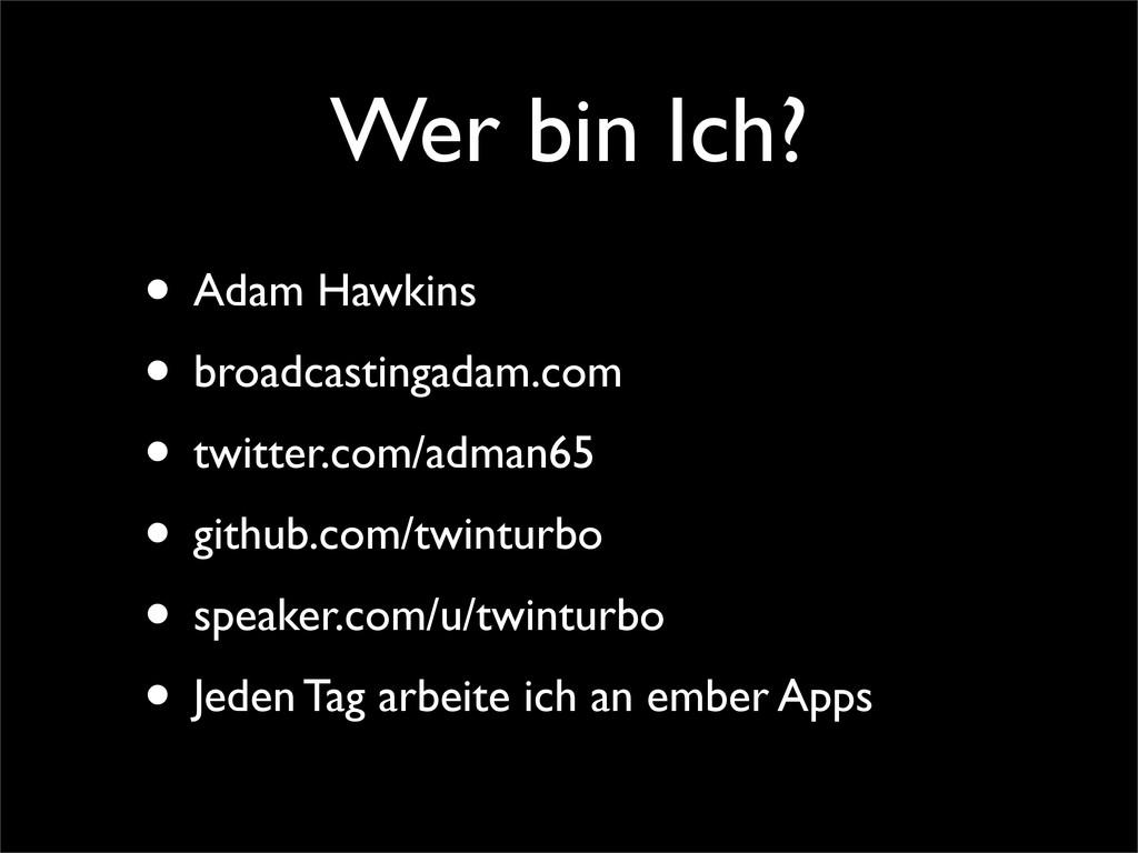 Wer bin Ich? • Adam Hawkins • broadcastingadam....
