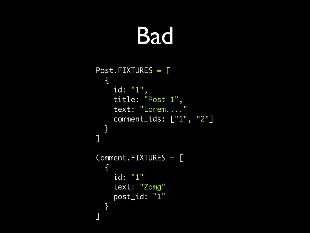 "Bad Post.FIXTURES = [ { id: ""1"", title: ""Post 1..."