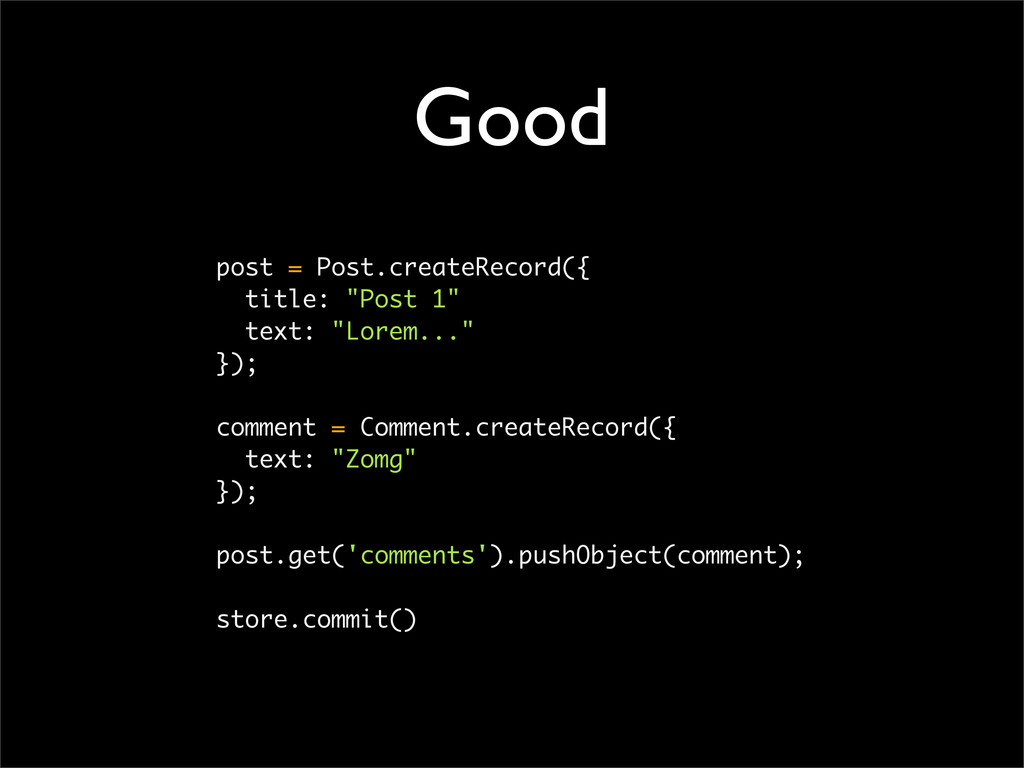 "Good post = Post.createRecord({ title: ""Post 1""..."