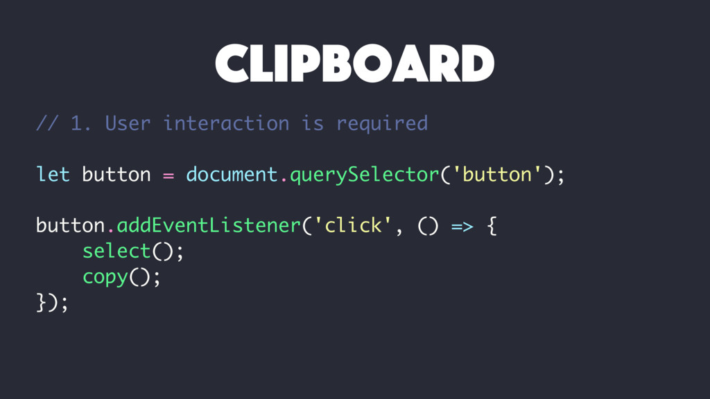 // 1. User interaction is required let button =...