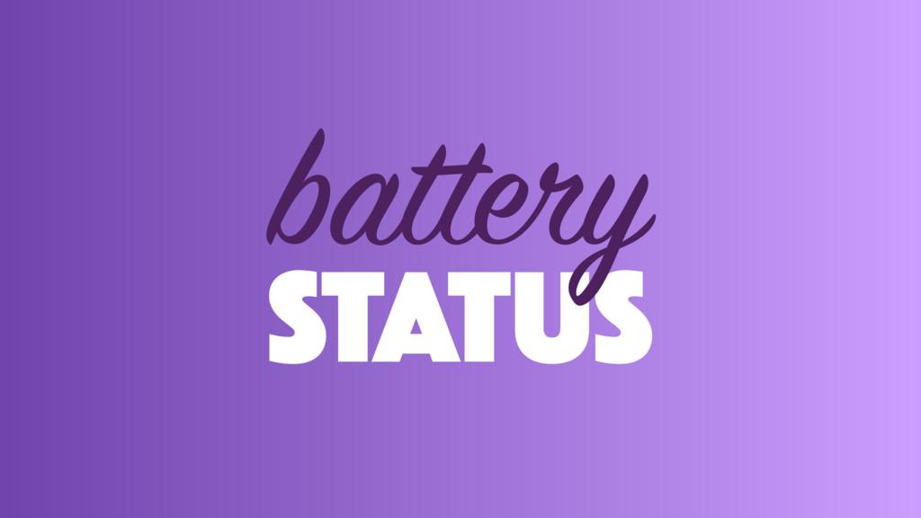 STATUS battery