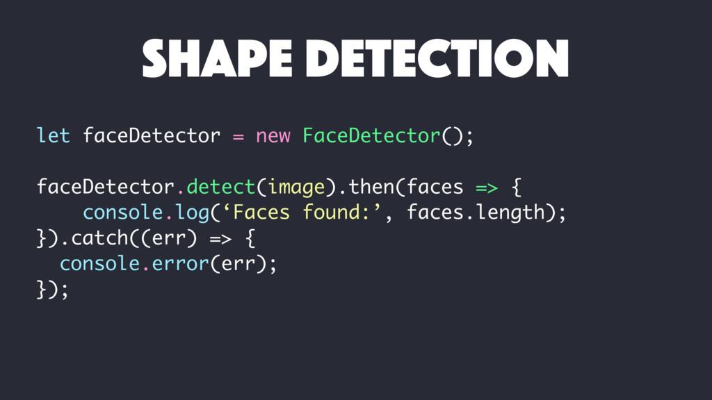 let faceDetector = new FaceDetector(); faceDete...