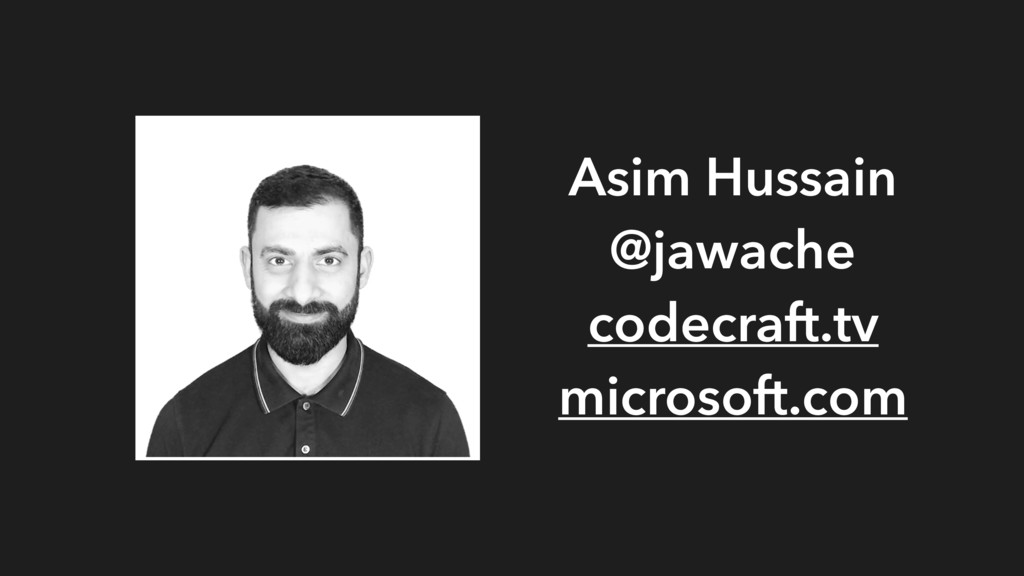 Asim Hussain @jawache codecraft.tv microsoft.com