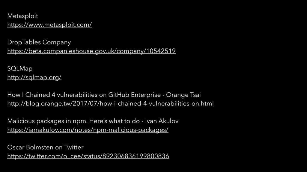 Metasploit https://www.metasploit.com/ DropTabl...