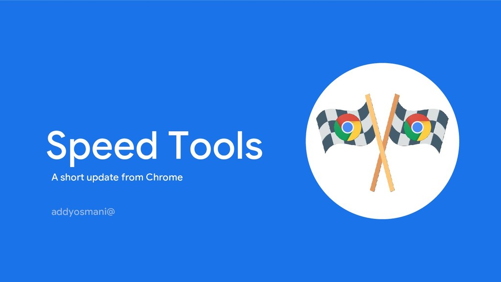 Speed Tools A short update from Chrome addyosma...