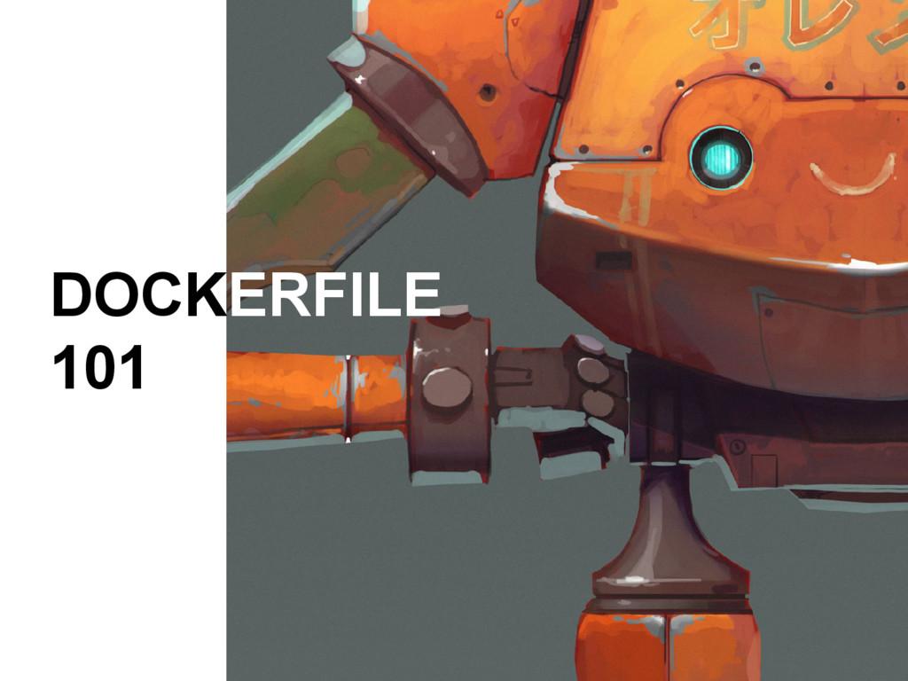 DOCKERFILE 101