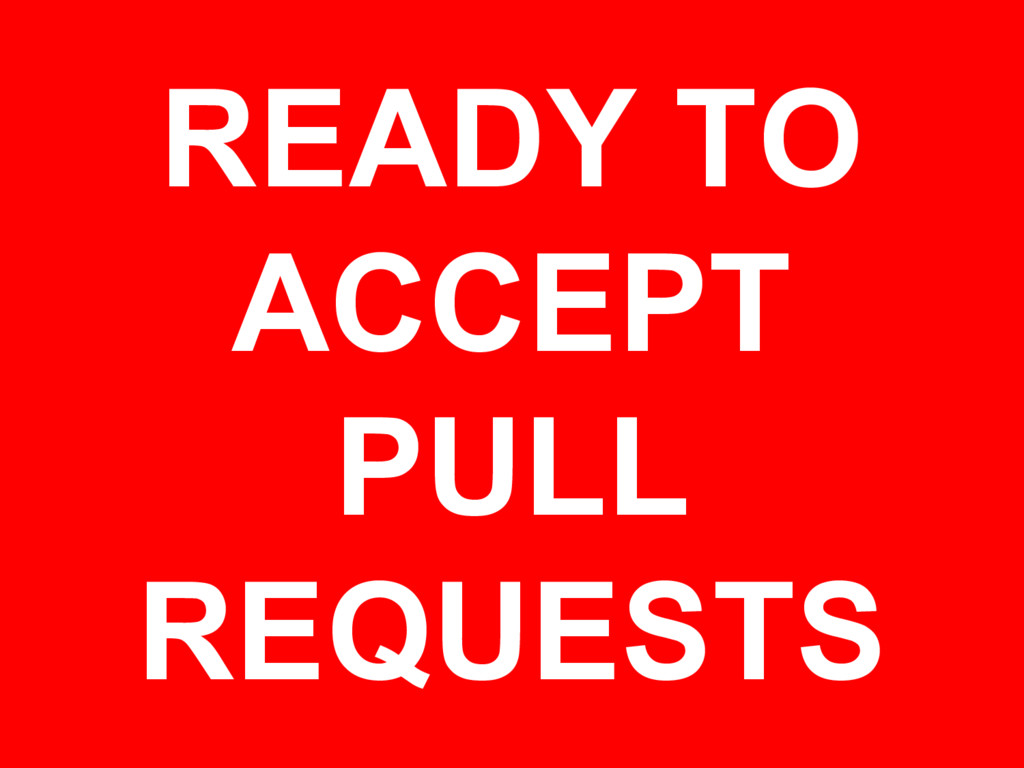 READY TO ACCEPT PULL REQUESTS